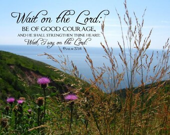 Wait on the Lord, Be of Good Courage | Psalm 27 | 8 x 10 - Christan Scripture Wall Art Print, Framed, Frameless or Canvas