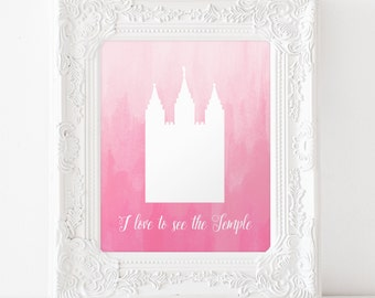 INSTANT DOWNLOAD I love to see the Temple - 8x10 printable art, watercolor ombre pink Mormon LDS Salt Lake City Temple art nursery religious