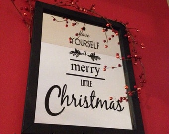 Christmas Wall Decal- Have yourself a Merry little Christmas -Vinyl Wall Saying