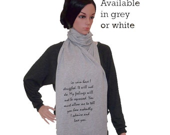 "Jane Austen Scarf, Grey, Black or White, Mr Darcy's Proposal Quote, Literary Scarf, Pride andamp; Prejudice, ""You must allow me to..."", UK"