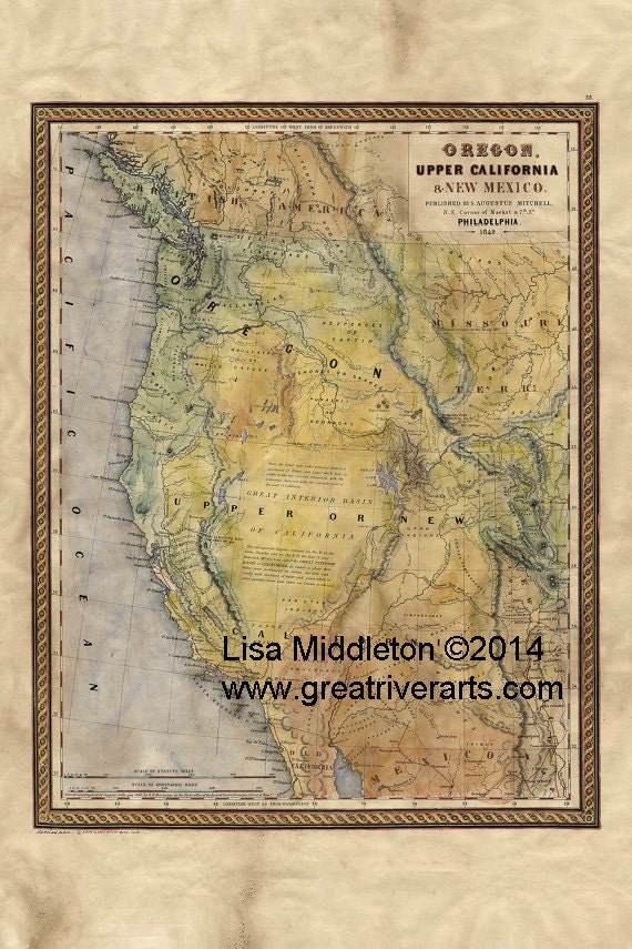 1849 Map of Oregon, upper California and New Mexico-Mitchell 11x14 UV resistant laser reproduction, signed and numbered.