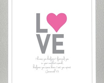 Prints for Kids - LOVE -  bible verse ( bright pink and gray )- Jeremiah 1:5