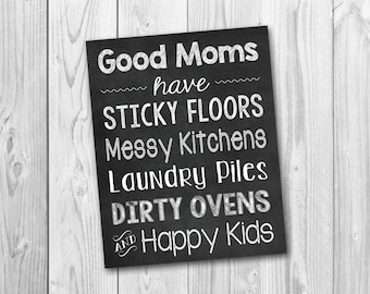 Good mom's have sticky floors, Mother's day sign, digital download