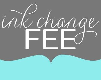 Ink Change Fee