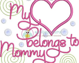 My Heart Belongs to Mommy Applique Machine Embroidery Design