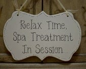 """Spa Sign / Quiet Sign / Relax Time Hand Painted Wooden Cottage Chic Sign, """"Relax Time, Spa Treatment In Session..."""""""