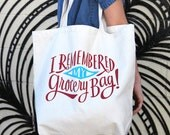 Large, Sturdy, Thick Canvas I Remembered My Grocery Bag Tote Bag by Emily McDowell