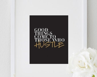 Good Things Come To Those Who Hustle Print, Inspirational Quote Office Wall Deco Art, Motivational Office Wall Art, Minimalist Wall Art
