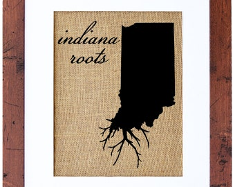Indiana Roots Wall Art, Burlap Art, Custom Wall Art, Know your roots, State Outline, Print on burlap