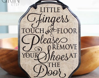 CUSTOM Remove Your Shoes Sign, Welcome Sign, Kick Off Your Shoes, Little Fingers Sign -- 9x7