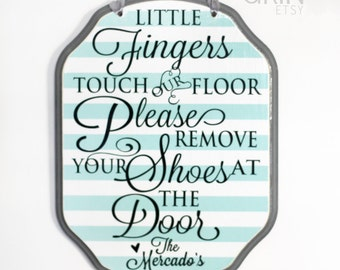 CUSTOM Remove your Shoes Sign, Welcome Sign, No Shoes Sign 9x7