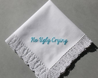 No Ugly Crying Personalized Wedding Handkerchief (#MFP) Embroidered to Bridesmaid