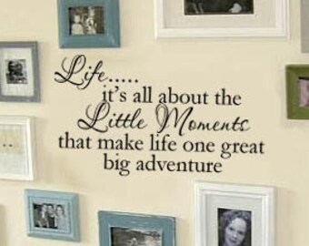 LIFE its all about the Little Moments Family removable VInyl Wall Lettering Decal Large Size Options Decals