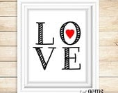 "Valentines Day Print Home Decor Digital Print ""Love"" 8x10 16x20 Black White Red"