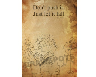 "JAZZ Duke Ellington quote,""Don't push it. Just let it fall"", 8x11in and More Sizes"