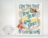 Come Thou Fount of Every Blessing. Tune My Heart to Sing Thy Grace. Hymn Art. Hymn Quote. Art Print. Wall Art. Inspirational Gift