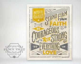 8x10 - Vintage Inspired Typography, 1 Cor. 16 Bible Verse Print - On Guard - Stand Firm - Courageous, Strong. Love. Scripture art poster