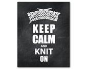 Wall Art - Keep Calm and Knit On - Typography Art Print - Knitting Needles - Yarn - print - Craft Room Decor - Chalkboard