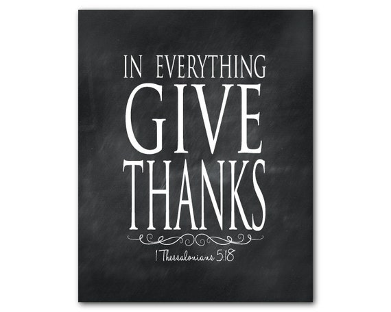 In everything give thanks - 1 Thessalonians 5:18 - Typography Wall Art - 8 x 10 or larger print - inspirational quote Bible verse
