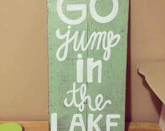 Go jump in the lake sign12x21
