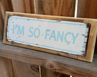 Recycled wood framed metal street sign-Im so fancy