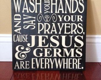Wash Your Hands and Say Your Prayers.... Sign