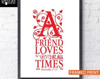 Friendship gift print - Framed friendship Love Print - Bible verse- Proverbs 17 :17, Scripture  wall art Home decor.