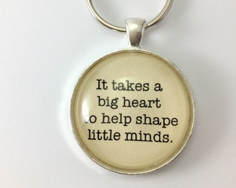 Quote for Teacher on Pendant or Keychain Inspirational Gift for Teacher