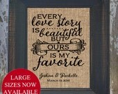Every Love Story is Beautiful but Ours is my Favorite Personalized Burlap Monogrammed Wall Art Wedding Anniversary house warming gift