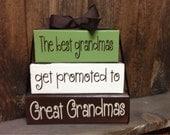 SALE--Grandma/Mother's Day wood blocks-The best grandmas get promoted to Great Grandmas, Grandma Blocks, Grandma Gift