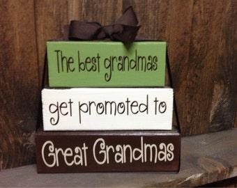 Grandma/Mother's Day  wood blocks-The best grandmas get promoted to Great Grandmas