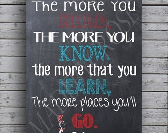 Chalkboard Print- Dr. Seuss -The more you read, the more you know. The more you learn, the more places you'll go.