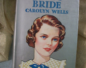 1918 Hardcover Edition Patty Bride by Carolyn Wells with Original Dust Jacket.