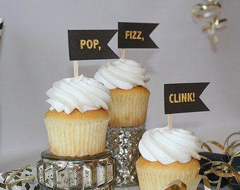 POP, FIZZ, CLINK! New Year's Eve Black, Gold Cupcake Toppers Pennant Flag Topper-Birthday, Wedding, Anniversary, Engagement