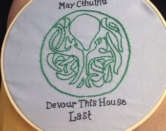 Made To Order - May Cthulhu Devour This House Last - Lovecraft Embroidery