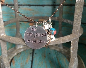 Oh The Places I Have Been The Beauty Ive Seen Metal Stamped Charm Necklace