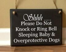 Shhh Please do not knock or ring bell Sleeping baby Overprotective Dogs Door Hanger wood hand painted custom sign hanging front door sign