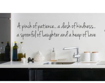Lovely Kitchen Wall Quote Sign Vinyl Decal Sticker Pinch Of Patience Dash Of  Kindness Heap Of Love
