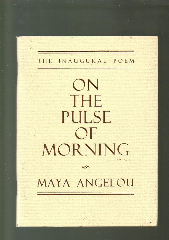 the tree analysis of on the pulse of morning by maya angelou The inauguration maya angelou: 'on the pulse of morning' continue reading the main story share this page i am that tree planted by the river.