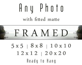 Any Photo (Choose Your Size) Framed Fine Art Print. Framed Photography Print. Choose Photo in Shop or Facebook. Custom Framed Prints.