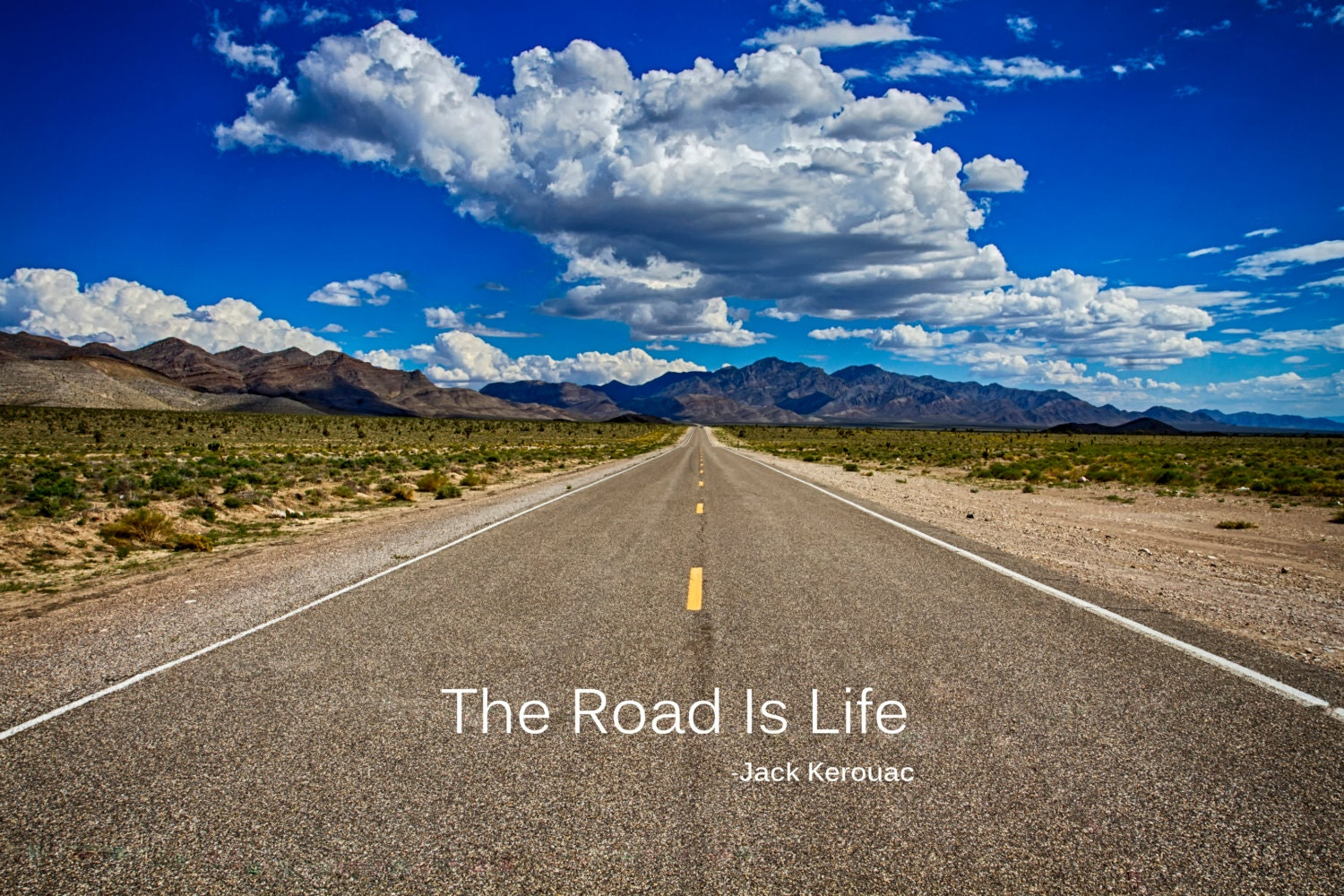 open road photo inspirational quote the by