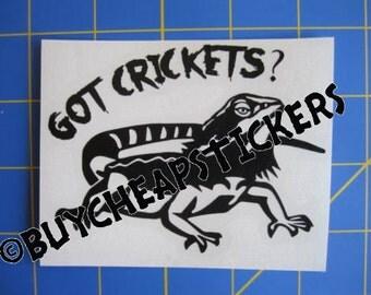 Bearded Dragon Decal/Sticker- Got Crickets? 4X3