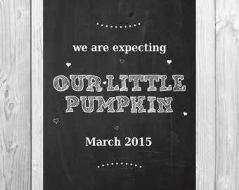 Halloween Pregnancy Announcement We're Expecting Our Little Pumpkin Chalkboard digital File- Pregnancy announcement 8x10 or 16x20