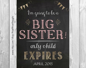 Gold Font I'm going to be a Big Sister /Big Brother (only child expiring) Chalkboard Printable File- Pregnancy announcement