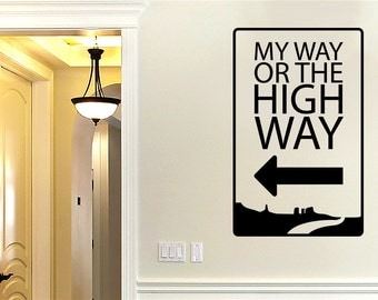 My Way Or The High Way Wall Sticker