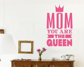 Mom You Are The Queen Wall Sticker