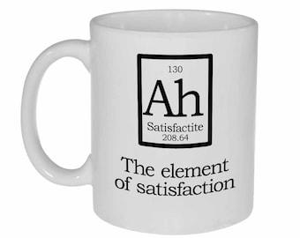 The Element of Satisfaction Fake Periodic Table - funny white ceramic coffee or tea mug