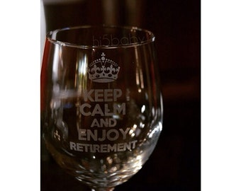 Keep calm and enjoy retirement etched wine glass