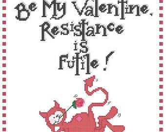Resistance Is Futile - Valentine's Counted Cross Stitch Kit