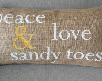 Peace Love and Sandy Toes, Painted Burlap Beach Pillow, 24x12